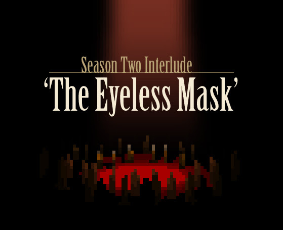 The Last Door: The Eyeless Mask (interlude)